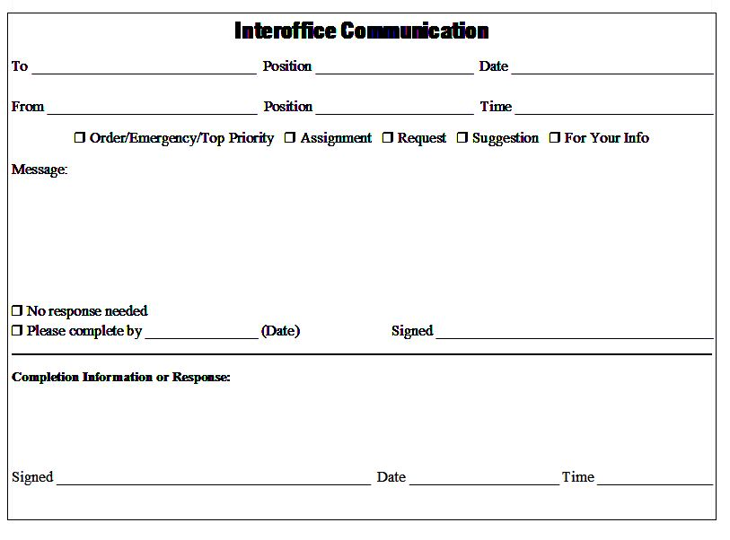 forms of interoffice communication An interoffice memo is a formal record of communication that has transpired between the departments involved it is a useful document to update each department of an event that is relevant to the departments listed on the memo, without wasting time on meetings and phone calls.